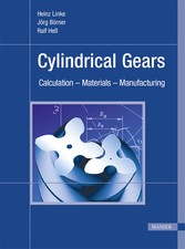 Cylindrical Gears - Calculation - Materials - Manufacturing