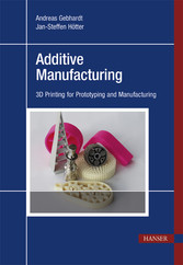 Additive Manufacturing - 3D Printing for Prototyping and Manufacturing