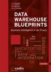 Data Warehouse Blueprints - Business Intelligence in der Praxis