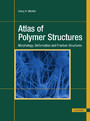Atlas of Polymer Structures - Morphology, Deformation and Fracture Structures