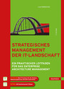 Strategisches Management der IT-Landschaft - Ein praktischer Leitfaden für das Enterprise Architecture Management