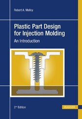 Plastic Part Design for Injection Molding - An Introduction