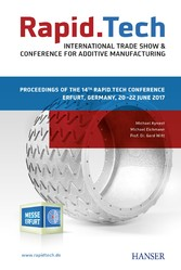 Rapid.Tech - International Trade Show & Conference for Additive Manufacturing - Proceedings of the 14th Rapid.Tech Conference Erfurt, Germany, 20 - 22 June 2017