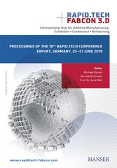 Rapid.Tech + FabCon 3.D International Hub for Additive Manufacturing: Exhibition + Conference + Networking - Proceedings of the 16th Rapid.Tech Conference Erfurt, Germany, 25 - 27 June 2019